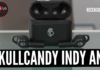 Skullcandy Indy ANC